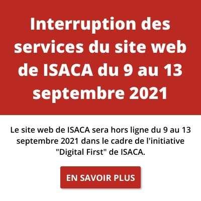 Interruption des services du site web de ISACA (9 septembre - 13 septembre)