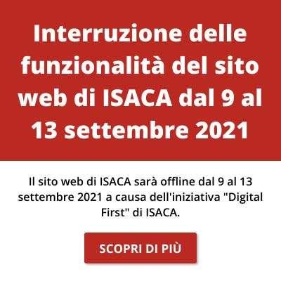 Interruzione dei servizi del sito web di ISACA (9 settembre - 13 settembre)
